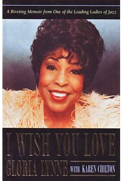 Gloria Lynne - I Wish You Love: A Riveting Memoir