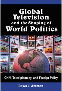 Global Television And The Shaping of World