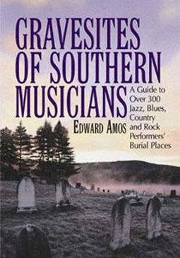 Gravesites of Southern Musicians - A Guide To