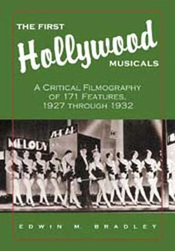 First Hollywood Musicals - A Critical Filmography