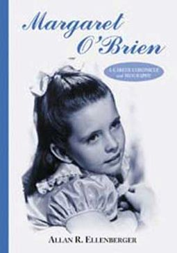 Margaret O'Brien - A Career Chronicle And