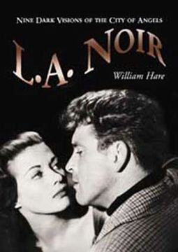 L.A. Noir - Nine Dark Visions of The City of
