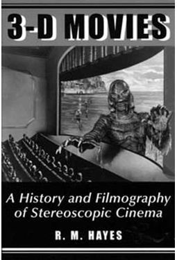 3-D Movies - A History And Filmography of