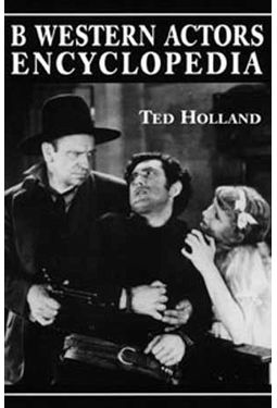 B Western Actors Encyclopedia - Facts, Photos And
