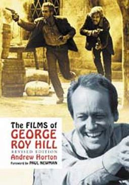 George Roy Hill - The Films of George Roy Hill,