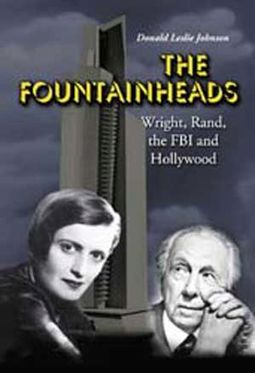 The Fountainheads - Wright, Rand, The FBI And