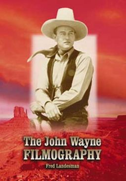 John Wayne - The John Wayne Filmography