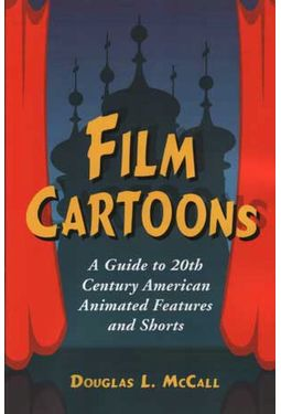 Film Cartoons - A Guide To 20th Century American