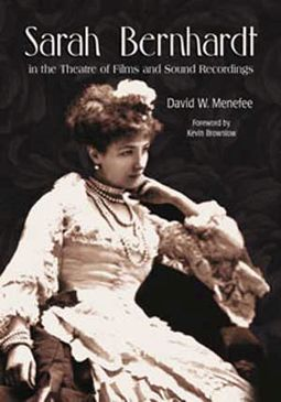Sarah Bernhardt - In The Theatre of Films And
