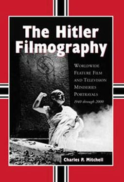 Hitler Filmography - Worldwide Feature Film And