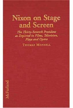 Nixon On Stage And Screen - The Thirty - Seventh