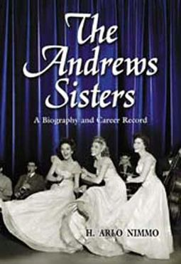 The Andrews Sisters - A Biography and Career