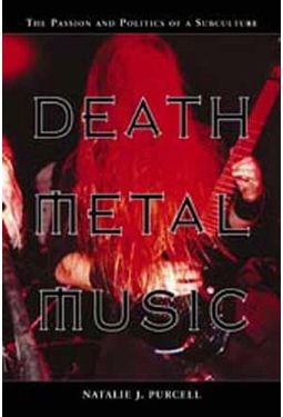 Death Metal Music - The Passion And Politics of A