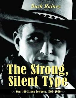 Strong, Silent Type - Over 100 Screen Cowboys,