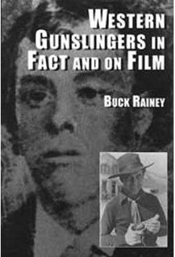 Western Gunslingers In Fact And On Film -