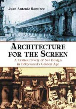 Architecture For The Screen - A Critical Study of