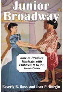 Junior Broadway - How To Produce Musicals With