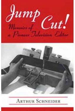 Jump Cut! - Memoirs of A Pioneer Television Editor