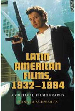 Latin American Films, 1932 - 1994 - A Critical