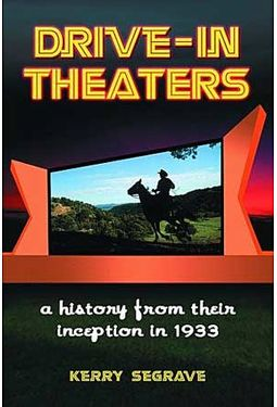 Drive-In Theaters - A History From Their