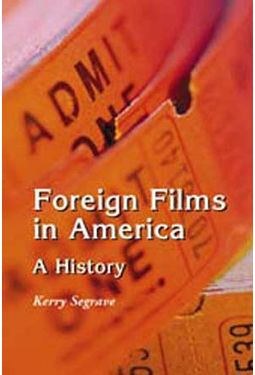 Foreign Films In America - A History