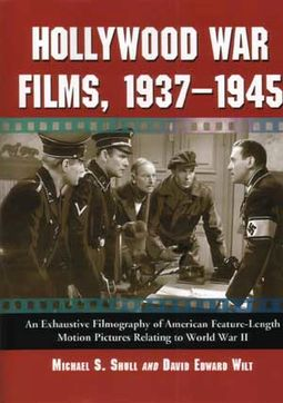 Hollywood War Films, 1937-1945: An Exhaustive