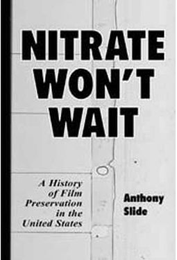 Nitrate Won't Wait - A History of Film