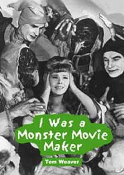 I Was A Monster Movie Maker - Conversations With