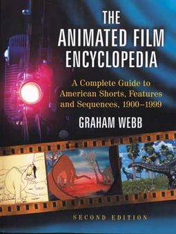 The Animated Film Encyclopedia (2nd Edition) - A