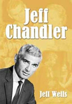 Jeff Chandler - Film, Record, Radio, Television