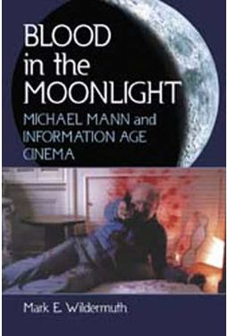 Blood In The Moonlight - Michael Mann And