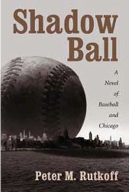 Baseball - Shadow Ball: A Novel of Baseball and