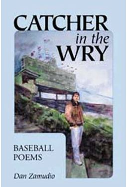 Baseball - Catcher In The Wry: Baseball Poems