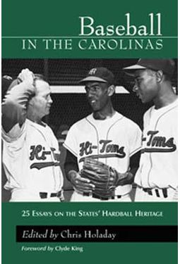 Baseball - Baseball In The Carolinas: 25 Essays