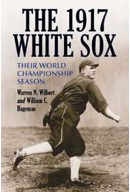 The 1917 White Sox: Their World Championship