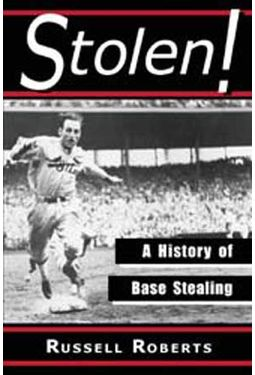 Baseball - Stolen!: A History of Base Stealing
