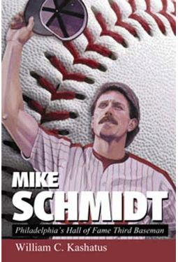 Baseball - Mike Schmidt: Philadelphia's Hall of