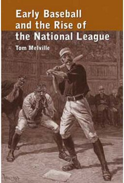 Early Baseball And The Rise of The National League