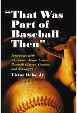 "Baseball - ""That Was Part of Baseball Then"":"