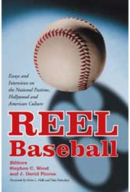 Baseball - Reel Baseball: Essays and Interviews