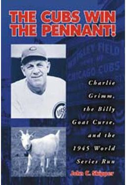 The Cubs Win The Pennant!: Charlie Grimm, the