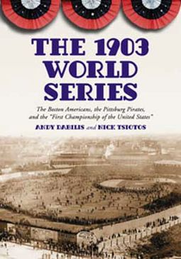 Baseball - The 1903 World Series: The Boston