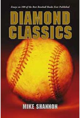 Baseball - Diamond Classics: Essays on 100 of the