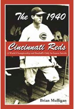 Baseball - The 1940 Cincinnati Reds: A World
