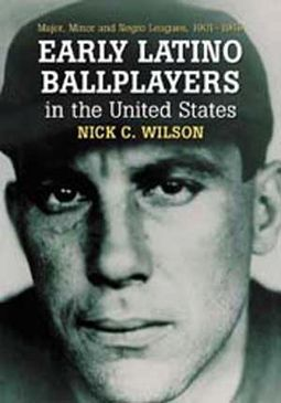 Early Latino Ballplayers In The United States: