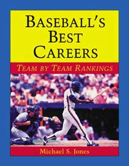 Baseball - Baseball's Best Careers: Team by Team