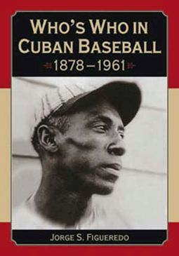 Baseball - Who's Who In Cuban Baseball, 1878-1961