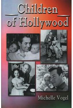 Children of Hollywood: Accounts of Growing Up as