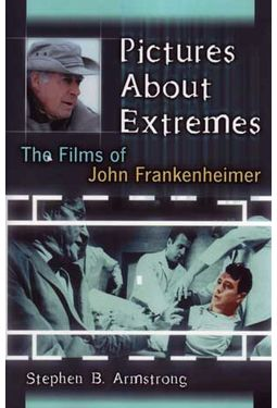 John Frankenheimer - Pictures About Extremes: The