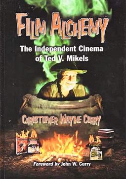 Ted V. Mikels - Film Alchemy: The Independent